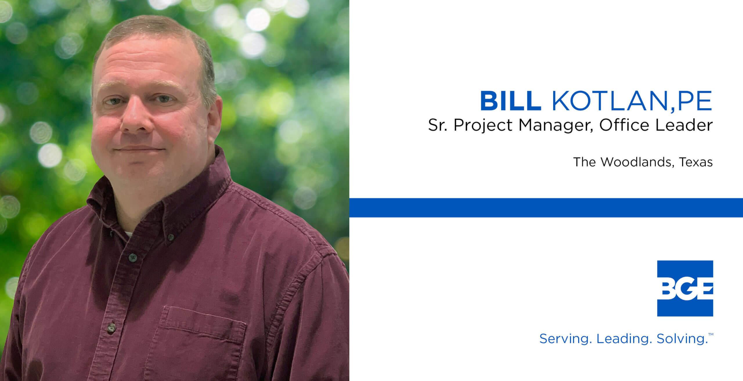Bill Kotlan Named Office Leader of BGE's Woodlands Office